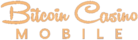 Mobile Bitcoin Casino : No Deposit BTC Casino Bonuses!